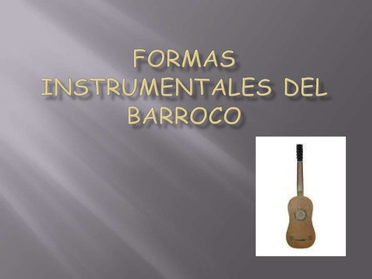 FORMAS INSTRUMENTALES DEL BARROCO<br />