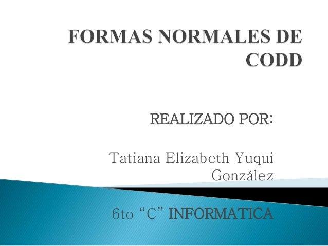 "REALIZADO POR:  Tatiana Elizabeth Yuqui  González  6to ""C"" INFORMATICA"