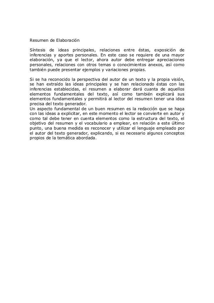 Resumen de ElaboraciónSíntesis de ideas principales, relaciones entre éstas, exposición deinferencias y aportes personales...
