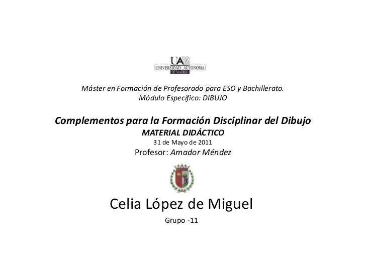 Máster en Formación de Profesorado para ESO y Bachillerato.Módulo Específico:DIBUJOComplementos para la Formación Discipl...