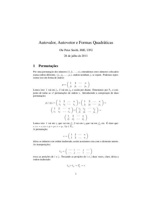 Autovalor, Autovetor e Formas Quadráticas                           Ole Peter Smith, IME, UFG                             ...
