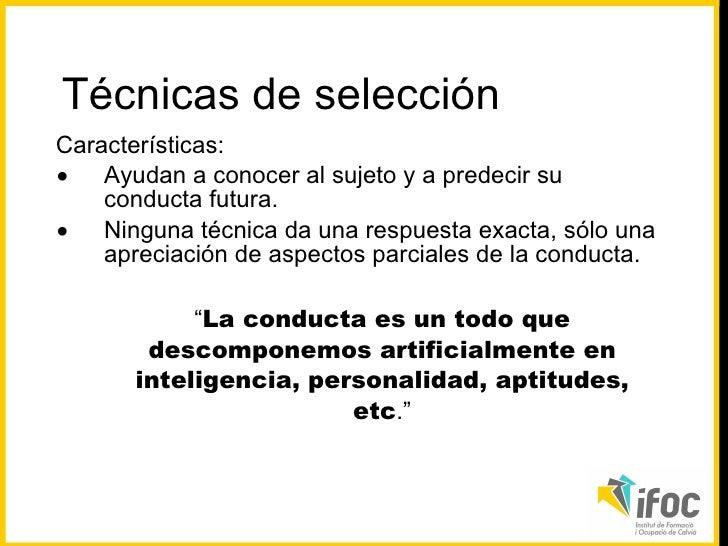 <ul><li>Características: </li></ul><ul><li>Ayudan a conocer al sujeto y a predecir su conducta futura. </li></ul><ul><li>N...