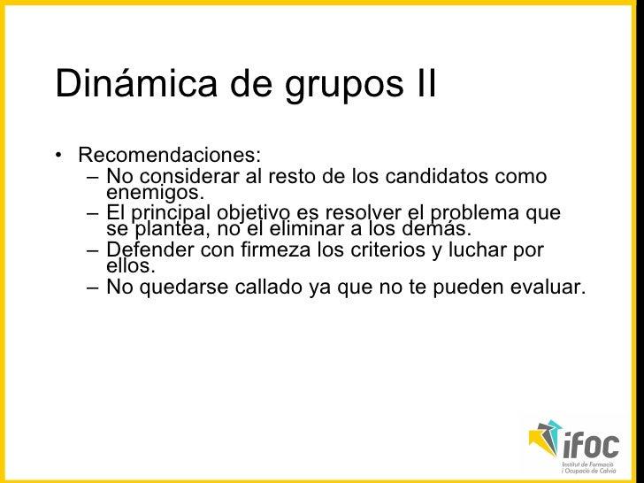 <ul><li>Recomendaciones: </li></ul><ul><ul><li>No considerar al resto de los candidatos como enemigos.  </li></ul></ul><ul...