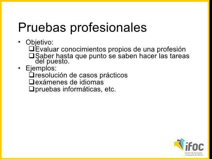 <ul><li>Objetivo:  </li></ul><ul><ul><li>Evaluar conocimientos propios de una profesión   </li></ul></ul><ul><ul><li>Saber...