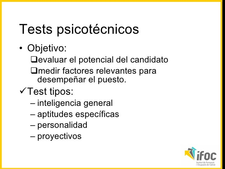 <ul><li>Objetivo:  </li></ul><ul><ul><li>evaluar el potencial del candidato </li></ul></ul><ul><ul><li>medir factores rele...
