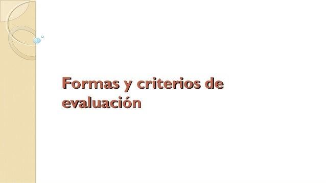 Formas y criterios de evaluación