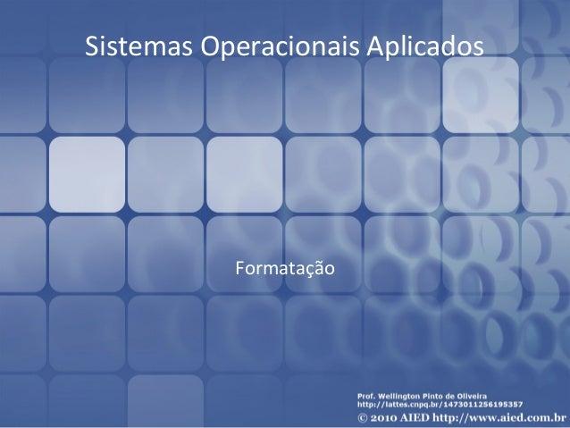Sistemas Operacionais Aplicados  Formatação