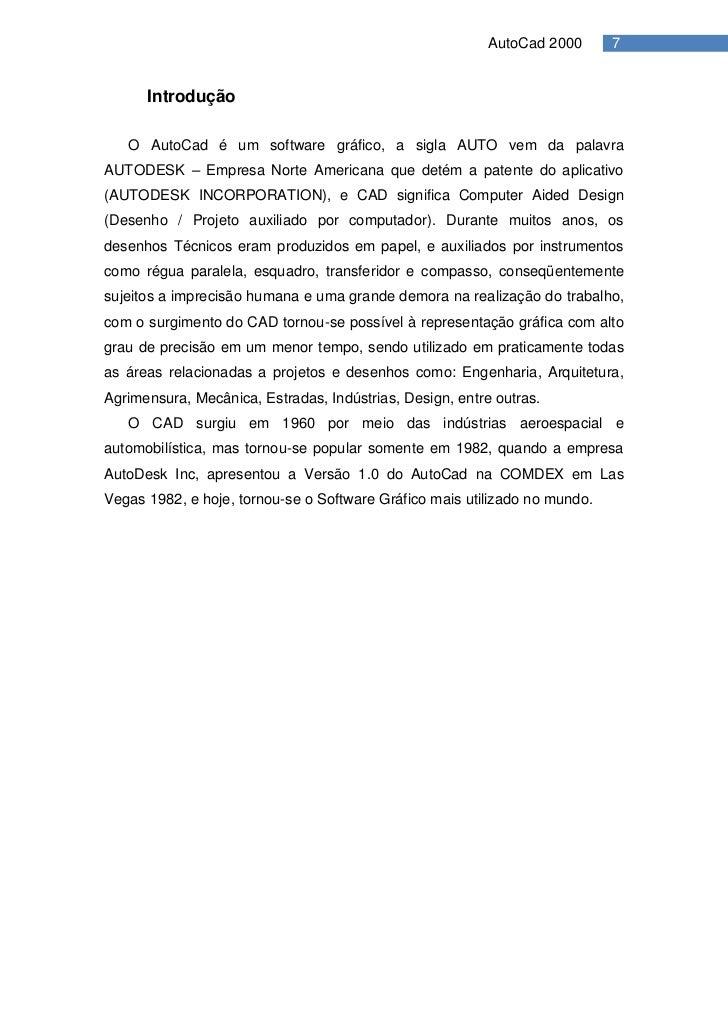 AutoCad 2000      7         Introdução     O AutoCad é um software gráfico, a sigla AUTO vem da palavra AUTODESK – Empresa...