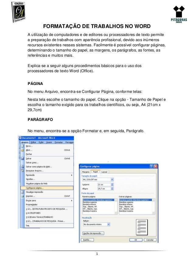 FORMATAÇÃO DE TRABALHOS NO WORDA utilização de computadores e de editores ou processadores de texto permitea preparação de...