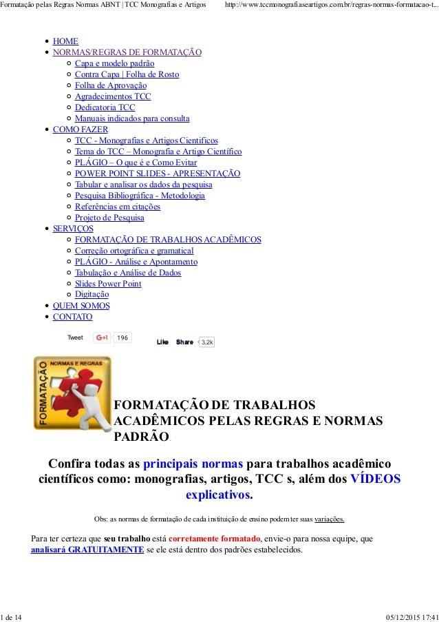 HOME NORMAS/REGRAS DE FORMATAÇÃO Capa e modelo padrão Contra Capa | Folha de Rosto Folha de Aprovação Agradecimentos TCC D...