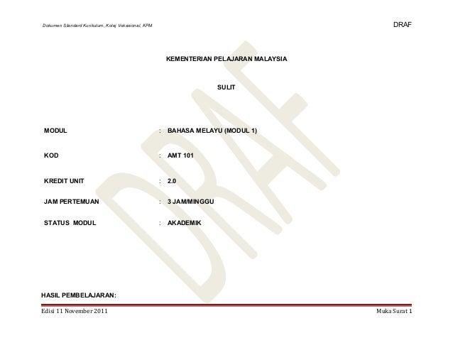 Dokumen Standard Kurikulum, Kolej Vokasional, KPM DRAF KEMENTERIAN PELAJARAN MALAYSIA SULIT MODUL : BAHASA MELAYU (MODUL 1...