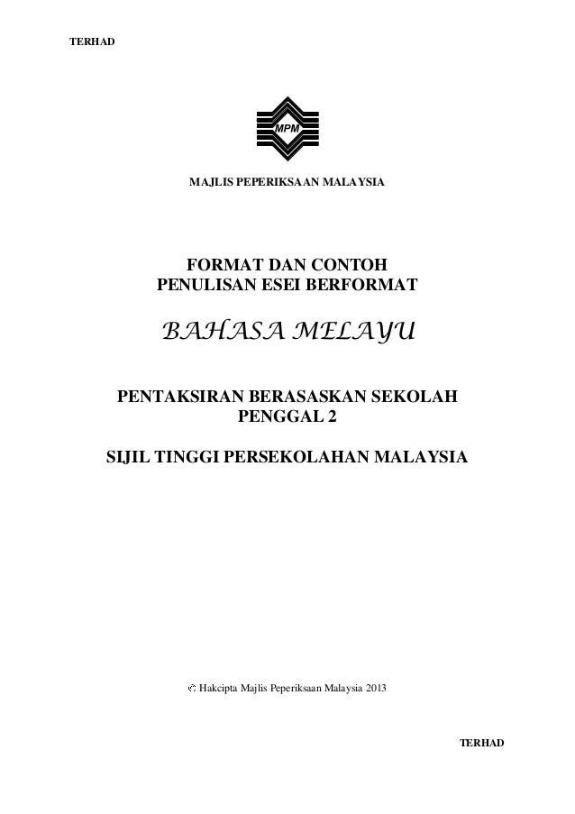 TERHAD  MAJLIS PEPERIKSAAN MALAYSIA  FORMAT DAN CONTOH PENULISAN ESEI BERFORMAT  BAHASA MELAYU PENTAKSIRAN BERASASKAN SEKO...
