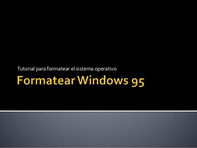 Tutorial para formatear el sistema operativo