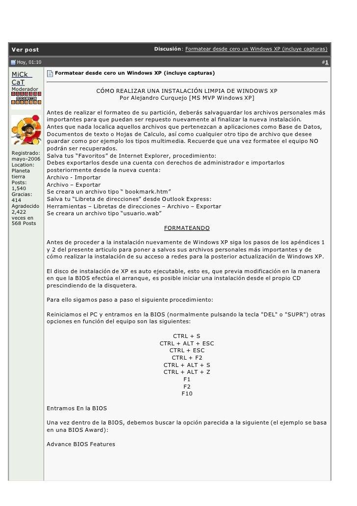 Ver post                                            Discusión: Formatear desde cero un Windows XP (incluye capturas)    Ho...