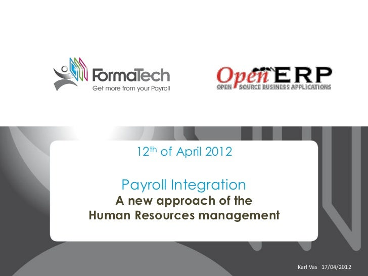 12th of April 2012    Payroll Integration   A new approach of theHuman Resources management                             Ka...