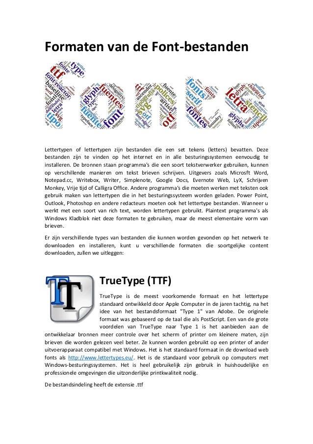 Formaten van de Font-bestanden Lettertypen of lettertypen zijn bestanden die een set tekens (letters) bevatten. Deze besta...