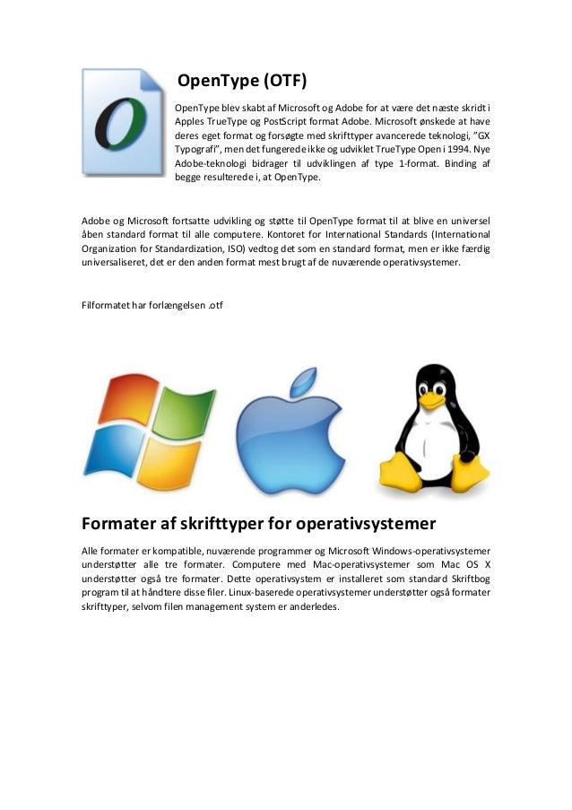 Formater af filer af skrifttyper: TrueType (TTF), PostScript og OpenType (OTF) Slide 3