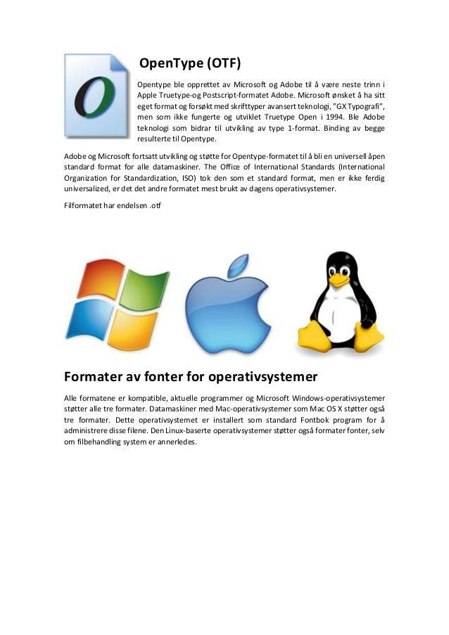 Formater av filer av fonter: TrueType (TTF), PostScript og OpenType (OTF) Slide 3