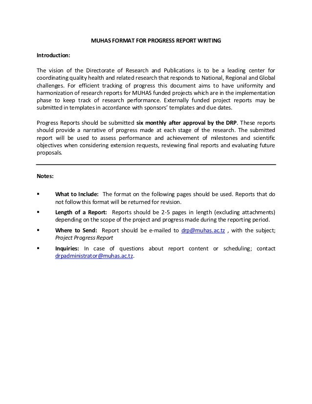 MUHAS FORMAT FOR PROGRESS REPORT WRITING Introduction: The Vision Of The  Directorate Of Research And ...  Format Of A Progress Report