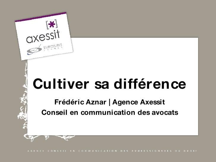 Cultiver sa différence Frédéric Aznar | Agence Axessit Conseil en communication des avocats