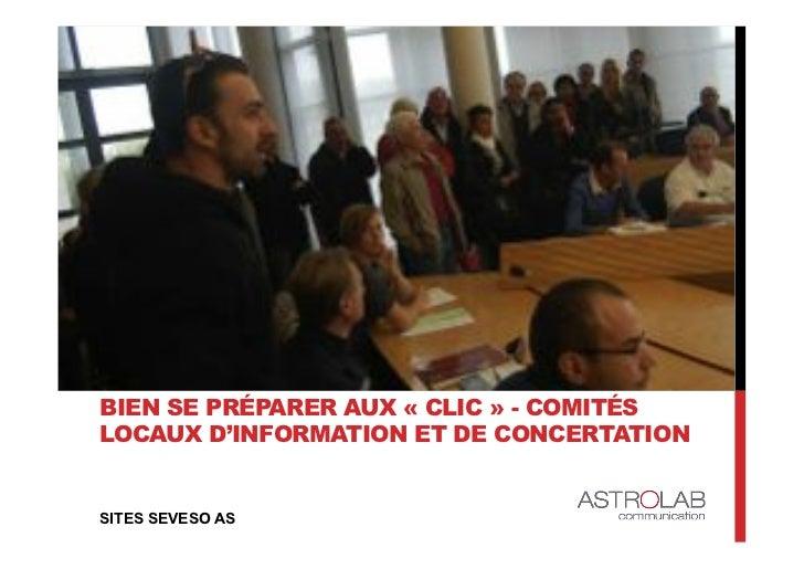 BIEN SE PRÉPARER AUX «CLIC» - COMITÉSLOCAUX D'INFORMATION ET DE CONCERTATIONSITES SEVESO AS