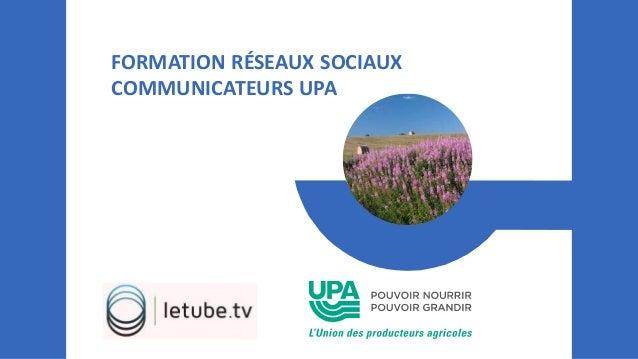 FORMATION RÉSEAUX SOCIAUX COMMUNICATEURS UPA