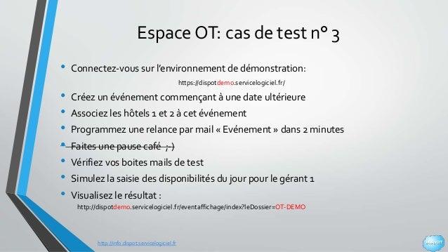 http://info.dispot.servicelogiciel.fr Espace OT: cas de test n° 3 • Connectez-vous sur l'environnement de démonstration: h...