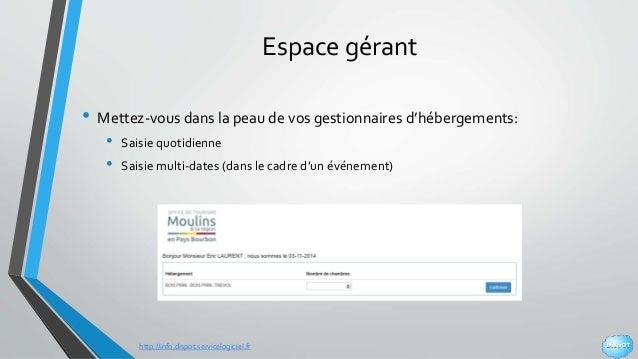 http://info.dispot.servicelogiciel.fr Espace gérant • Mettez-vous dans la peau de vos gestionnaires d'hébergements: • Sais...
