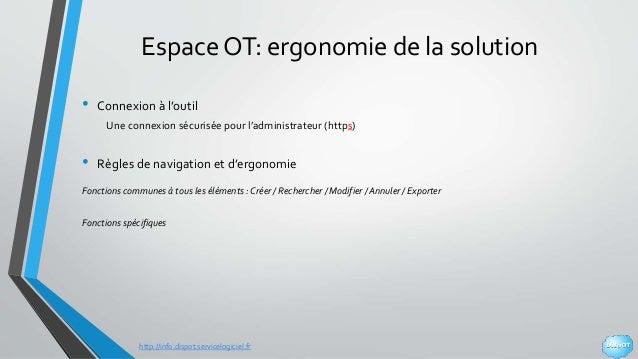 http://info.dispot.servicelogiciel.fr Espace OT: ergonomie de la solution • Connexion à l'outil Une connexion sécurisée po...