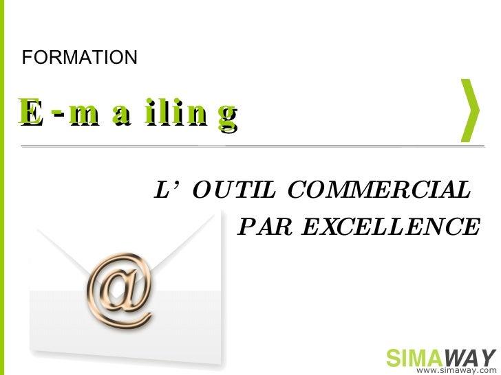 E-mailing L'OUTIL COMMERCIAL  PAR EXCELLENCE
