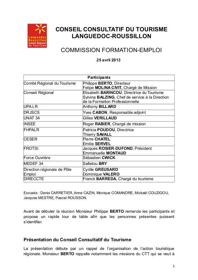 CONSEIL CONSULTATIF DU TOURISMELANGUEDOC-ROUSSILLONCOMMISSION FORMATION-EMPLOI25 avril 2013ParticipantsComité Régional du ...