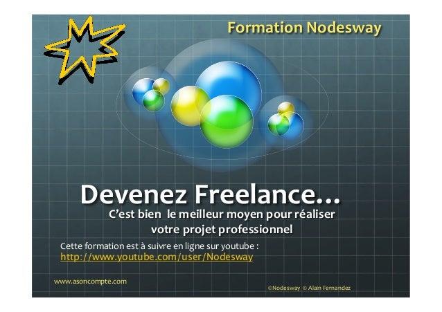 Devenez  Freelance…   C'est  bien    le  meilleur  moyen  pour  réaliser     votre  projet  prof...
