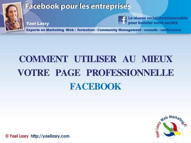 COMMENT UTILISER AU MIEUX VOTRE PAGE PROFESSIONNELLE FACEBOOK