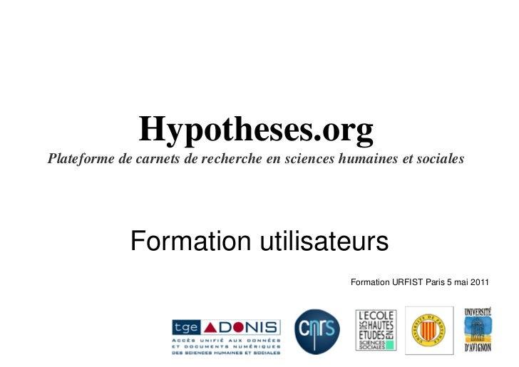 Hypotheses.orgPlateforme de carnets de recherche en sciences humaines et sociales             Formation utilisateurs      ...