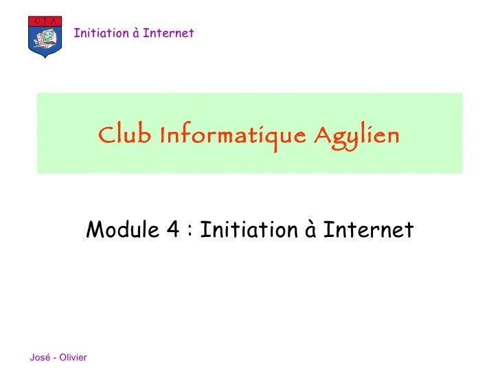 Module 4 : Initiation à Internet Club Informatique Agylien