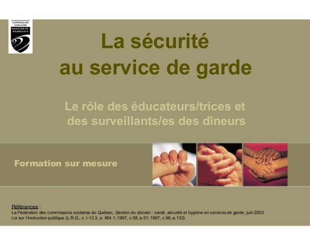Formation sur mesureLa sécuritéau service de gardeLe rôle des éducateurs/trices etdes surveillants/es des dîneursRéférence...