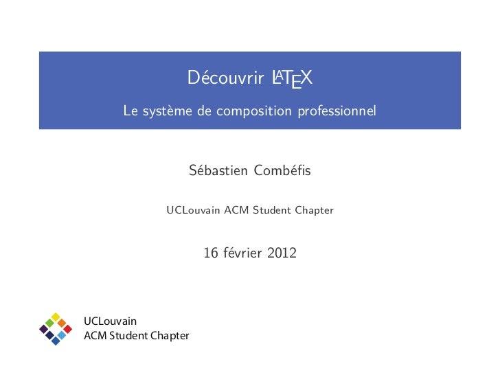 A                  Découvrir LTEX       Le système de composition professionnel                  Sébastien Combéfis        ...