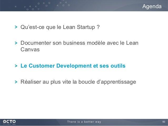 50  ! Qu'est-ce que le Lean Startup ? ! Documenter son business modèle avec le Lean Canvas ! Le Customer Development et s...