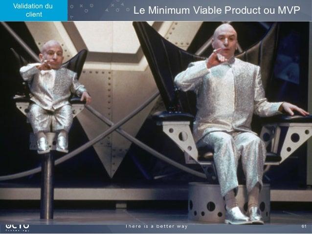 61  Validation du client Le Minimum Viable Product ou MVP