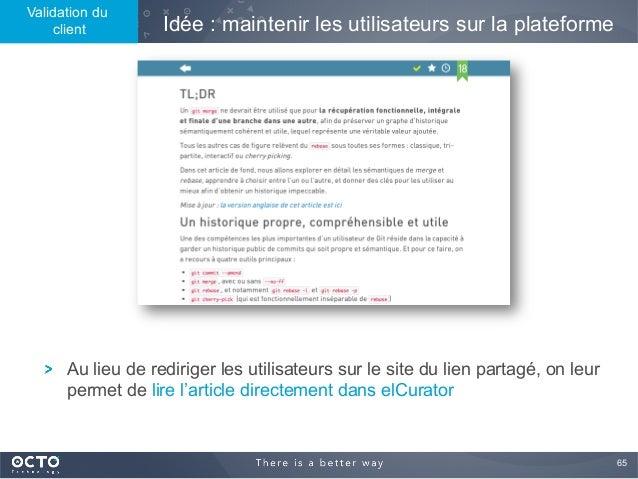 65  Idée : maintenir les utilisateurs sur la plateforme ! Au lieu de rediriger les utilisateurs sur le site du lien parta...