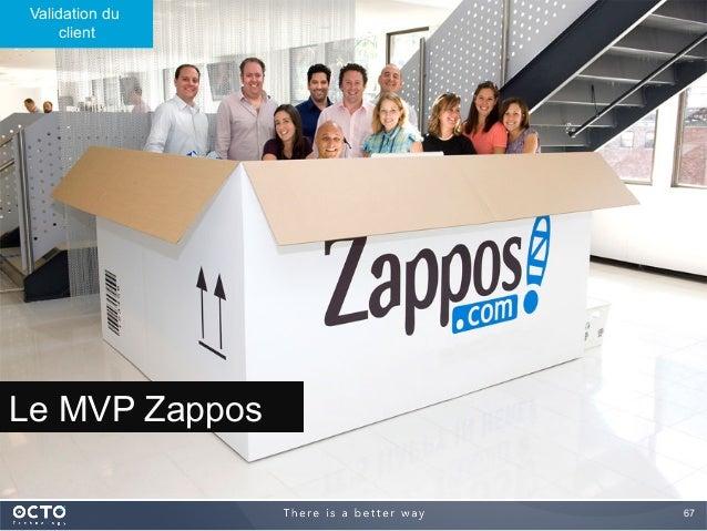 67  Le MVP Zappos Validation du client
