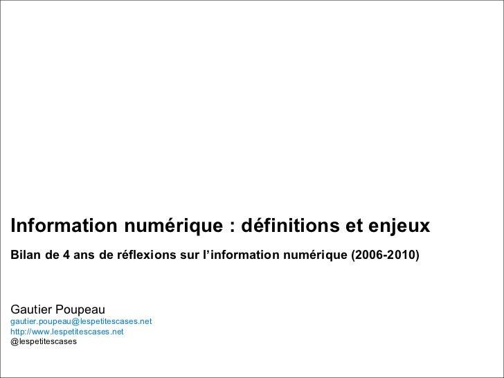 Information numérique : définitions et enjeux  Bilan de 4 ans de réflexions sur l'information numérique (2006-2010) Gautie...