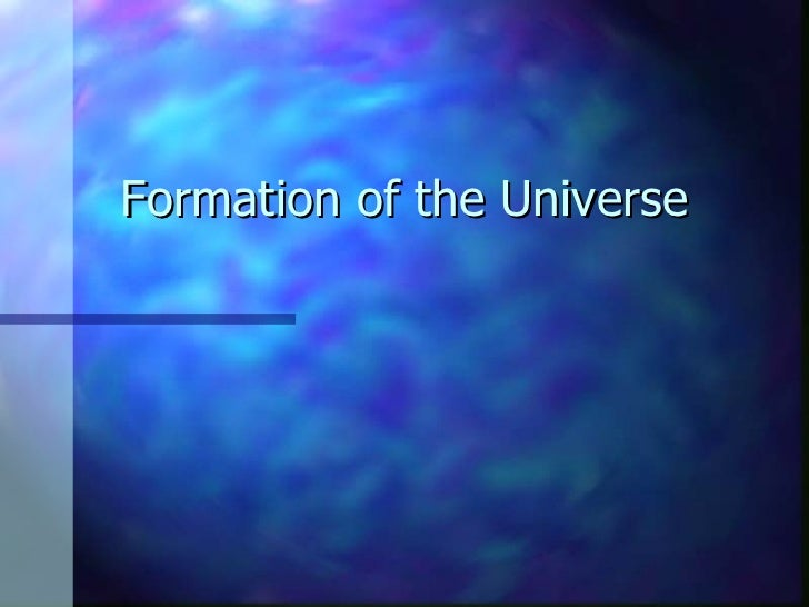 Formation of the Universe