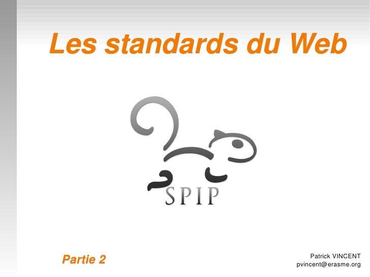 LesstandardsduWeb                             PatrickVINCENT      Partie2                        pvincent@erasme.org