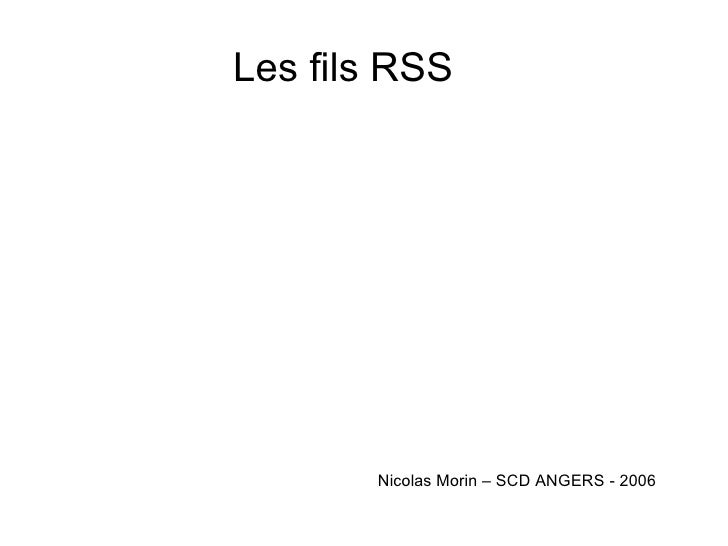 Les fils RSS Nicolas Morin – SCD ANGERS - 2006