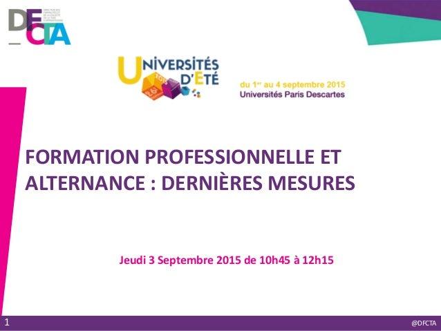 Université d'été de l'ordre des Experts-Comptables @DFCTA FORMATION PROFESSIONNELLE ET ALTERNANCE : DERNIÈRES MESURES Jeud...