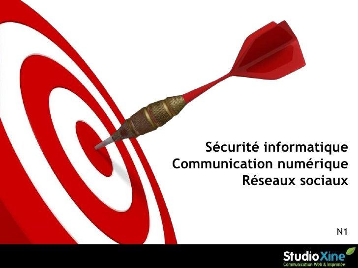 Sécurité informatiqueCommunication numérique        Réseaux sociaux                      N1