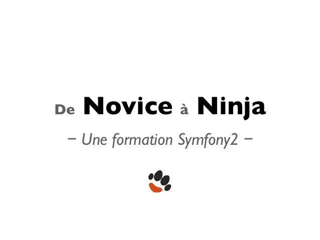 De   Novice à Ninja − Une formation Symfony2 −