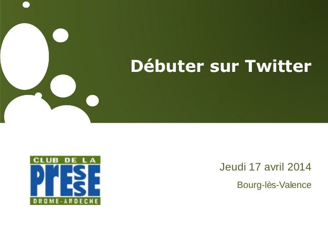 Débuter sur Twitter Jeudi 17 avril 2014 Bourg-lès-Valence