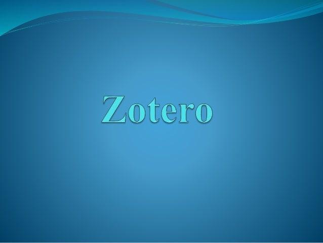 Zotero, c'est quoi? - «C'est une extension du Navigateur Mozilla qui propose un système de gestion de notices bibliographi...